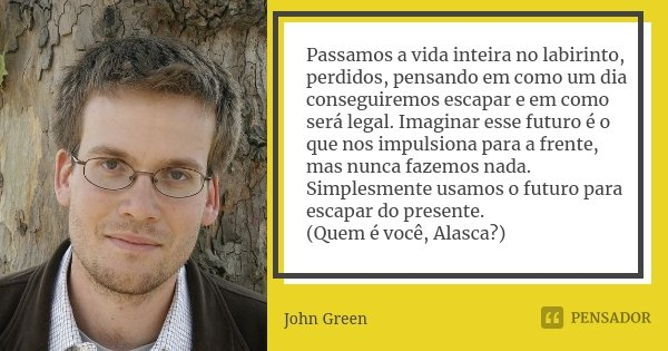 Passamos A Vida Inteira No Labirinto John Green