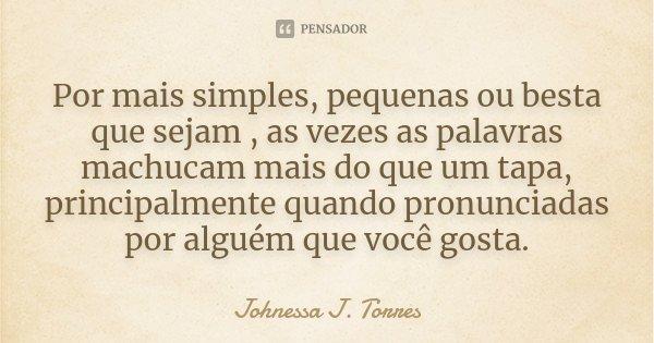 Por Mais Simples Pequenas Ou Besta Que Johnessa J Torres