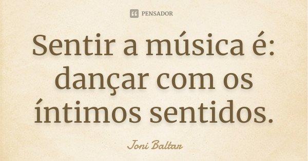 Sentir A Música é Dançar Com Os Joni Baltar