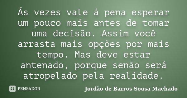 ás Vezes Vale á Pena Esperar Um Pouco Jordão De Barros Sousa