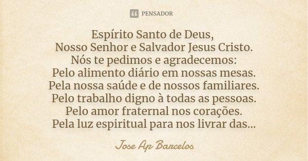 Espirito Santo De Deus Nosso Senhor E Jose Ap Barcelos