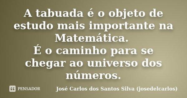 A Tabuada é O Objeto De Estudo Mais José Carlos Dos Santos