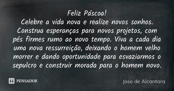 Feliz Páscoa Celebre A Vida Nova E Jose De Alcantara
