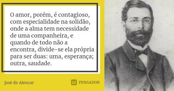 O Amor Porém é Contagioso Com José De Alencar