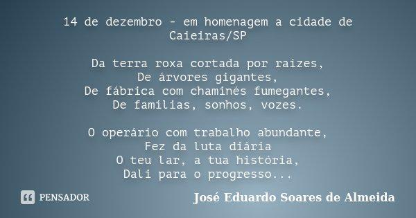 14 De Dezembro Em Homenagem A Cidade José Eduardo Soares De