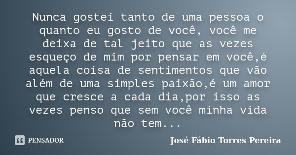 Nunca Gostei Tanto De Uma Pessoa O... José Fábio Torres