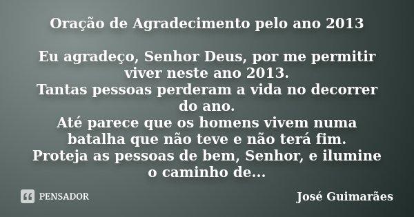 Oração De Agradecimento Pelo Ano 2013 José Guimarães