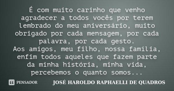 é Com Muito Carinho Que Venho Agradecer José Haroldo Raphaelli De