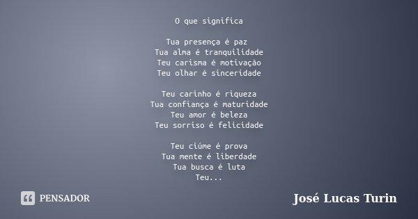 O Que Significa Tua Presença é Paz Tua José Lucas Turin