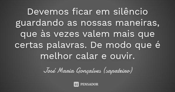 Devemos Ficar Em Silêncio Guardando As... José Maria