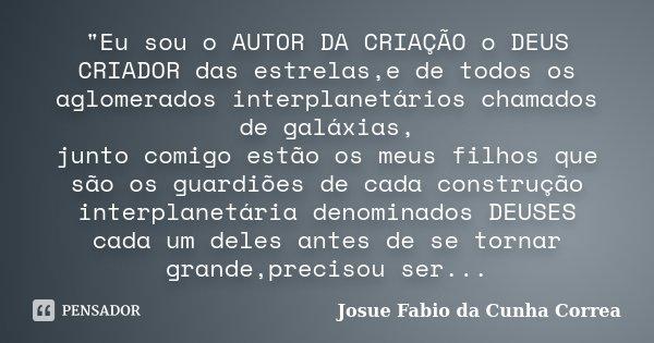 Eu Sou O Autor Da Criação O Deus Josue Fabio Da Cunha Correa