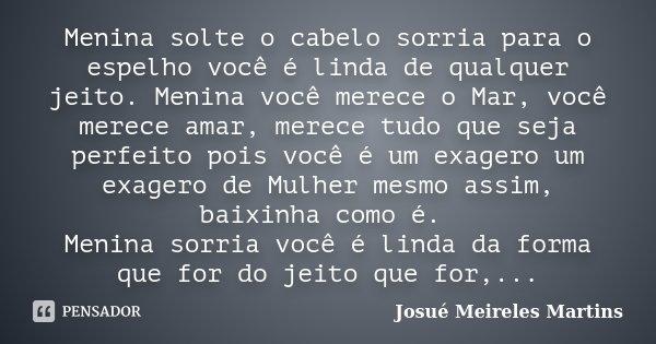 Menina Solte O Cabelo Sorria Para O Josué Meireles Martins