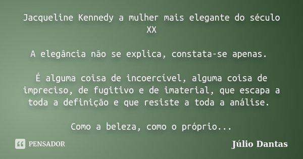 Jacqueline Kennedy A Mulher Mais Julio Dantas