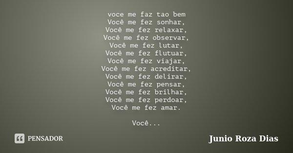 Voce Me Faz Tao Bem Você Me Fez Sonhar Junio Roza Dias