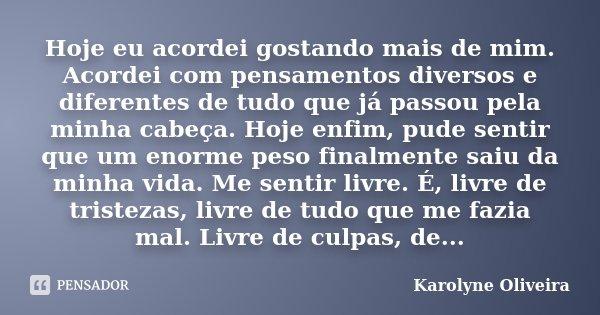 Hoje Eu Acordei Gostando Mais De Mim Karolyne Oliveira