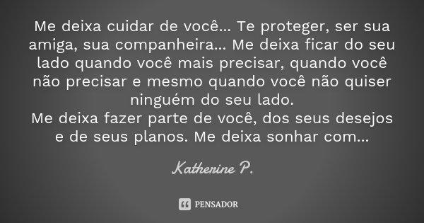 Me Deixa Cuidar De Você Te Proteger Katherine P