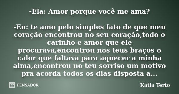 Romance No Ar 40 Frases De Amor Para Usar No Status Do: -Ela: Amor Porque Você Me Ama? -Eu: Te... Kátia Terto