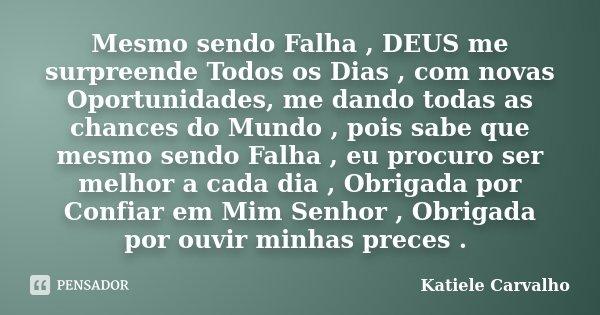 Mesmo Sendo Falha Deus Me Surpreende Katiele Carvalho