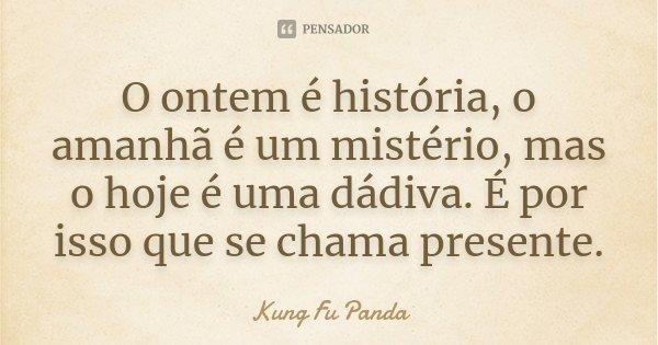 O Ontem é História O Amanhã é Um Kung Fu Panda