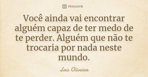 Você Ainda Vai Encontrar Alguém Capaz Laís Oliveira