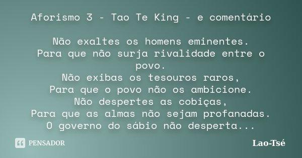 Aforismo 3 Tao Te King E Comentário Lao Tsé