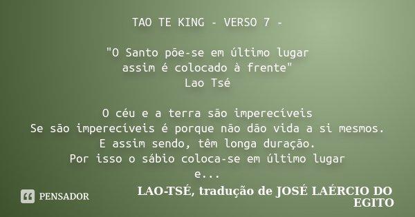 Tao Te King Verso 7 O Santo Lao Tsé Tradução De