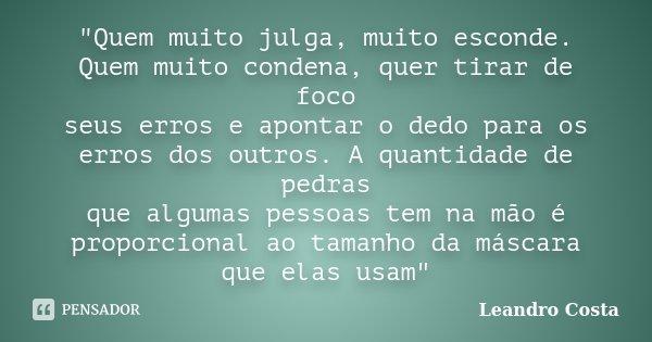 Quem Muito Julga Muito Esconde Leandro Costa