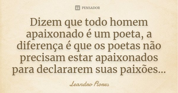 Frases De Boiadeiro Apaixonado: Dizem Que Todo Homem Apaixonado é Um... Leandro Flores