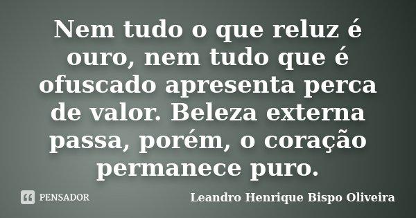 Nem Tudo O Que Reluz é Ouro Nem Tudo Leandro Henrique Bispo