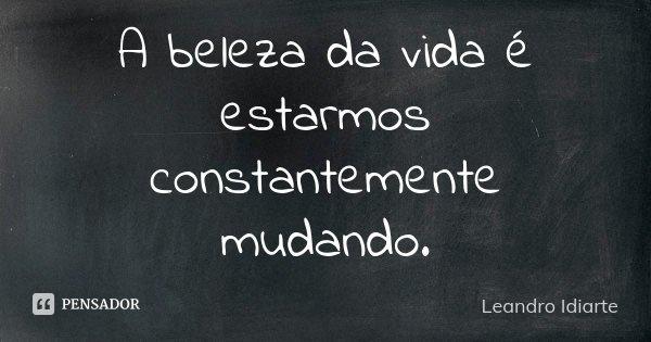A Beleza Da Vida é Estarmos Leandro Idiarte