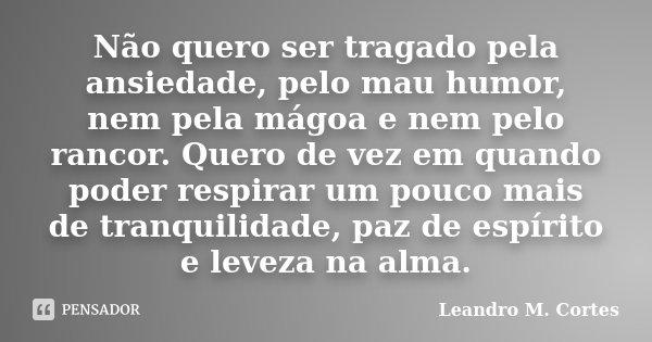 Não Quero Ser Tragado Pela Ansiedade Leandro M Cortes