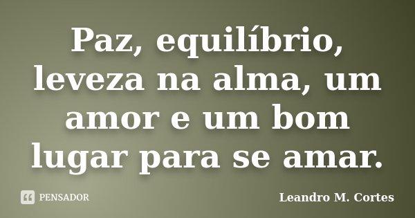 Paz Equilíbrio Leveza Na Alma Um Leandro M Cortes