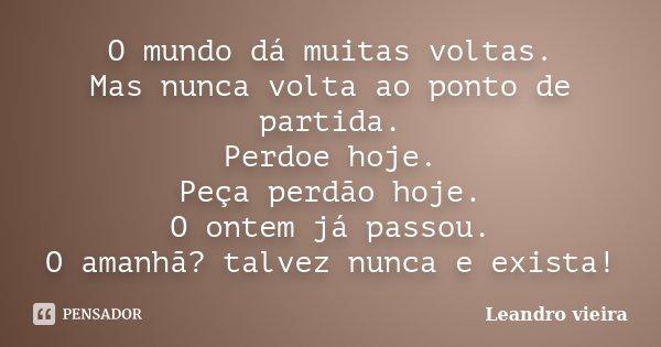 O Mundo Dá Muitas Voltas Mas Nunca Leandro Vieira