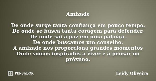 Amizade De Onde Surge Tanta Confiança Leidy Oliveira