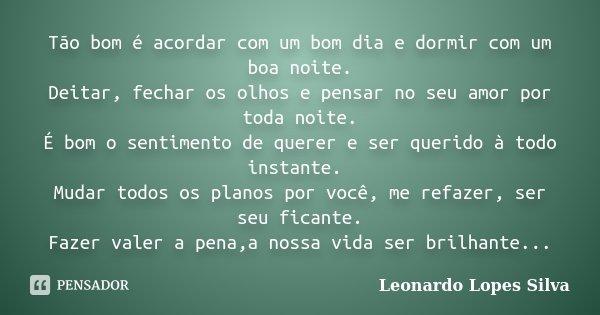 Tão Bom é Acordar Com Um Bom Dia E Leonardo Lopes Silva