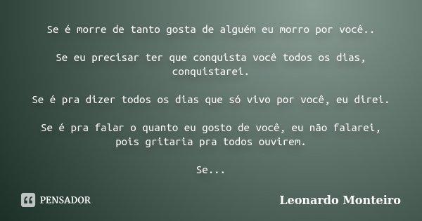 Se é Morre De Tanto Gosta De Alguém Eu Leonardo Monteiro