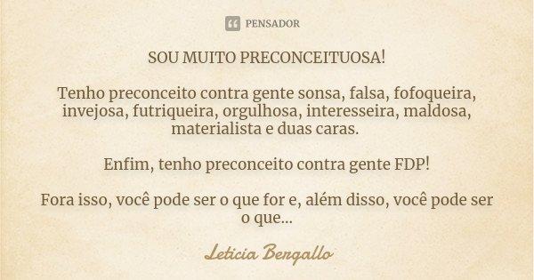 Sou Muito Preconceituosa Tenho Leticia Bergallo