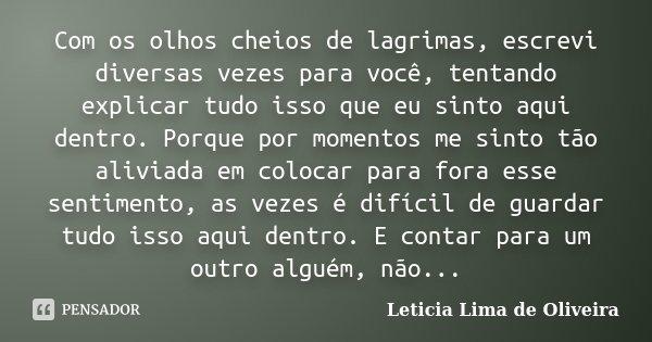 Com Os Olhos Cheios De Lagrimas Escrevi Leticia Lima De Oliveira