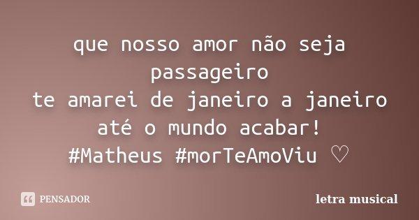 Que Nosso Amor Não Seja Passageiro Te Letra Musical