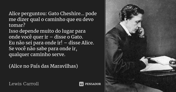 Alice Perguntou Gato Cheshire Pode Lewis Carroll