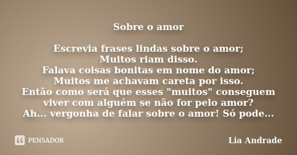 Sobre O Amor Escrevia Frases Lindas Lia Andrade