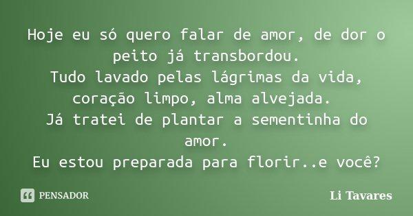 Hoje Eu Só Quero Falar De Amor, De Dor... Li Tavares