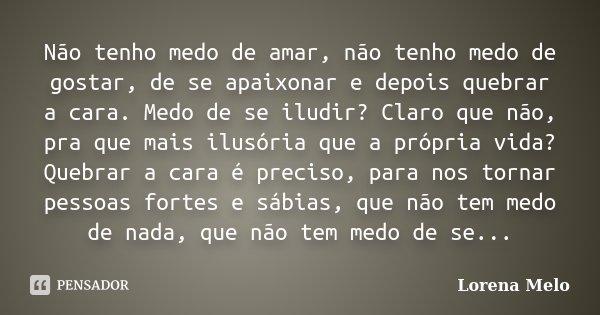 Não Tenho Medo De Amar Não Tenho Medo Lorena Melo