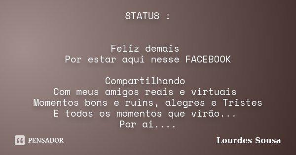 Status Feliz Demais Por Estar Aqui Lourdes Sousa