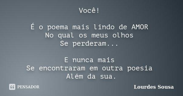 Amor Além Das Nuvens Poemas E Frases: Você! É O Poema Mais Lindo De AMOR No... Lourdes Sousa