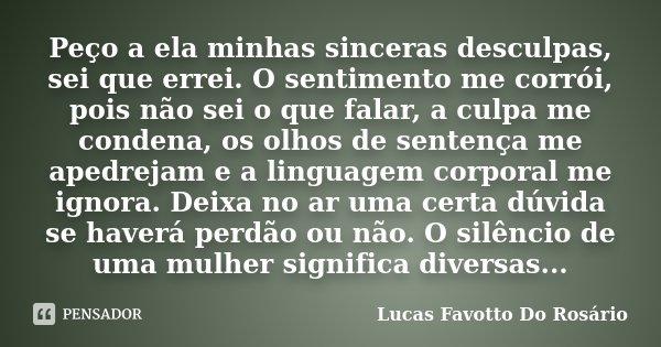 Peço A Ela Minhas Sinceras Desculpas Lucas Favotto Do Rosário