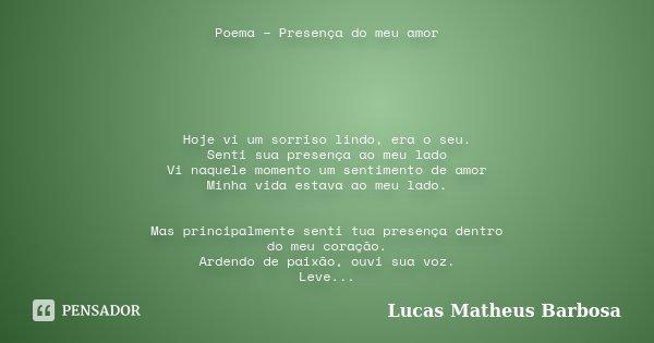 Presença Do Meu Amor Hoje Vi... Lucas Matheus Barbosa