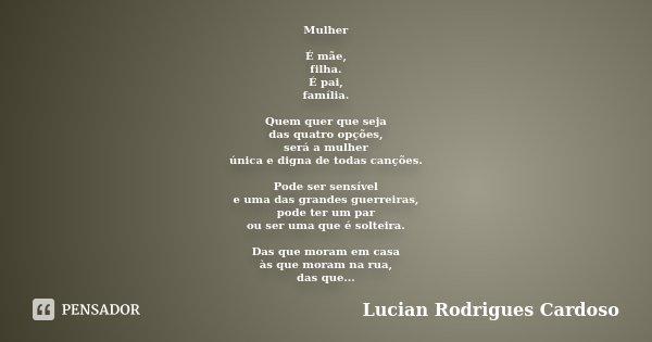 Mulher é Mãe Filha é Pai Família Lucian Rodrigues Cardoso