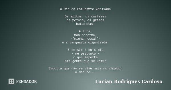 O Dia Do Estudante Capixaba Os Apitos Lucian Rodrigues Cardoso