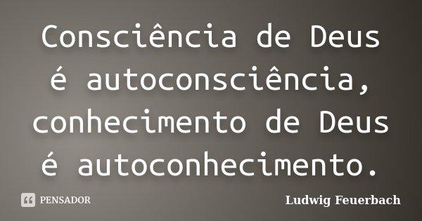 Consciência De Deus é Ludwig Feuerbach